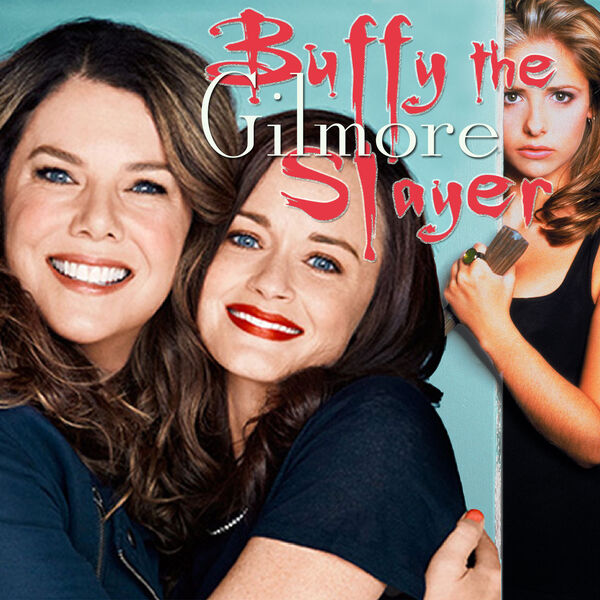 Buffy the Gilmore Slayer Podcast Artwork Image