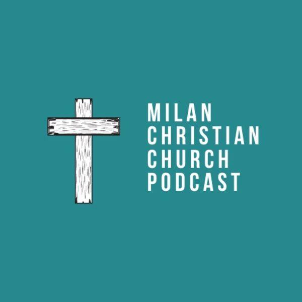 Milan Christian Church's Podcast Podcast Artwork Image