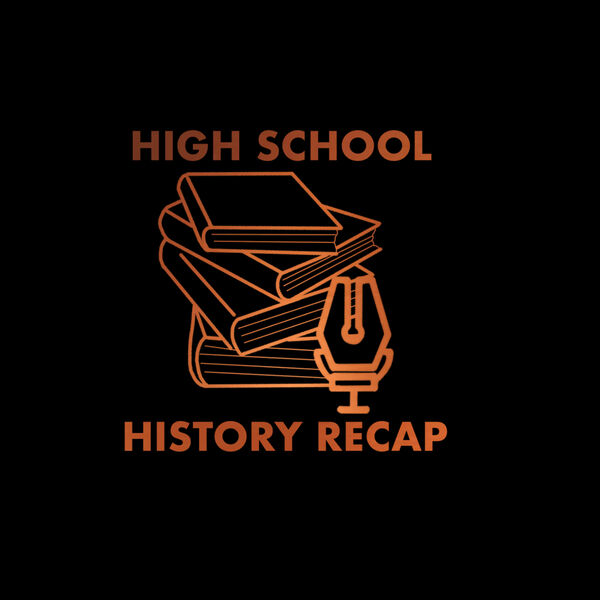 High School History Recap Podcast Artwork Image
