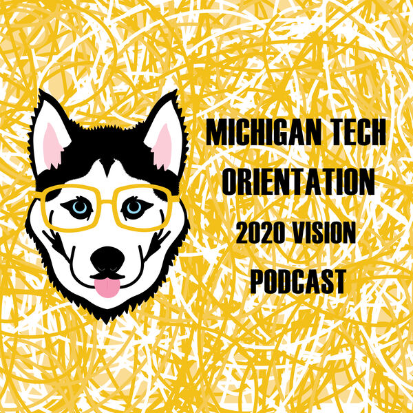 Michigan Tech Orientation Parent and Family Podcasts 2020 Podcast Artwork Image