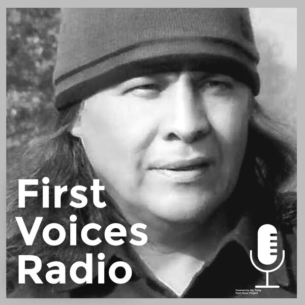 First Voices Radio Podcast Artwork Image