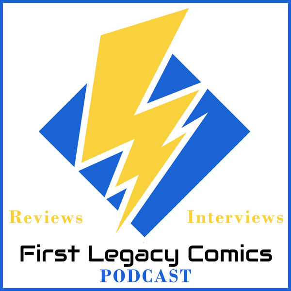 First Legacy Comics Podcast Podcast Artwork Image
