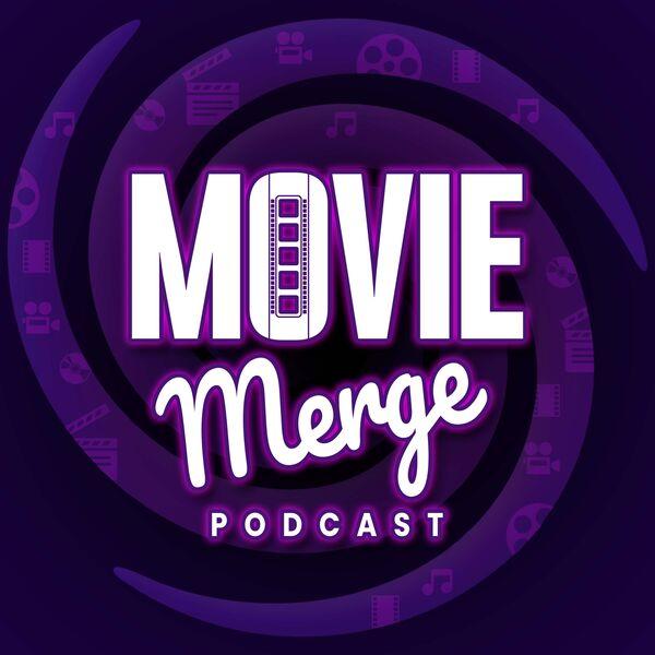 Movie Merge  Podcast Artwork Image