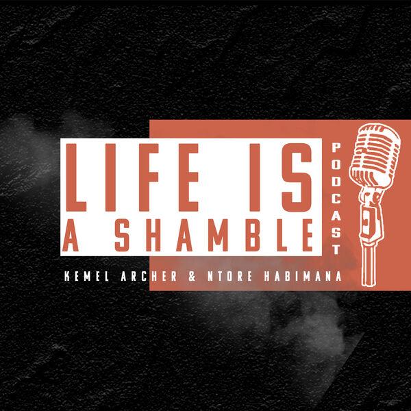 Life Is A Shamble Podcast Artwork Image