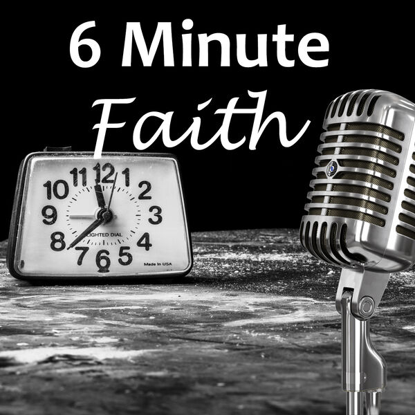 6 Minute Faith Podcast Artwork Image