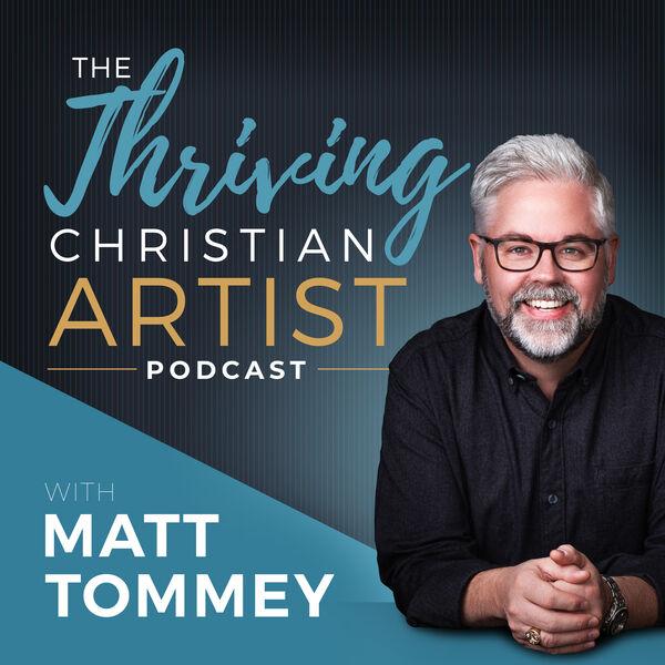 The Thriving Christian Artist Podcast Artwork Image