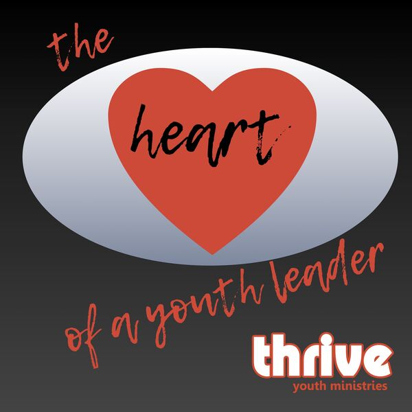 The Heart of a Youth Leader Podcast Artwork Image