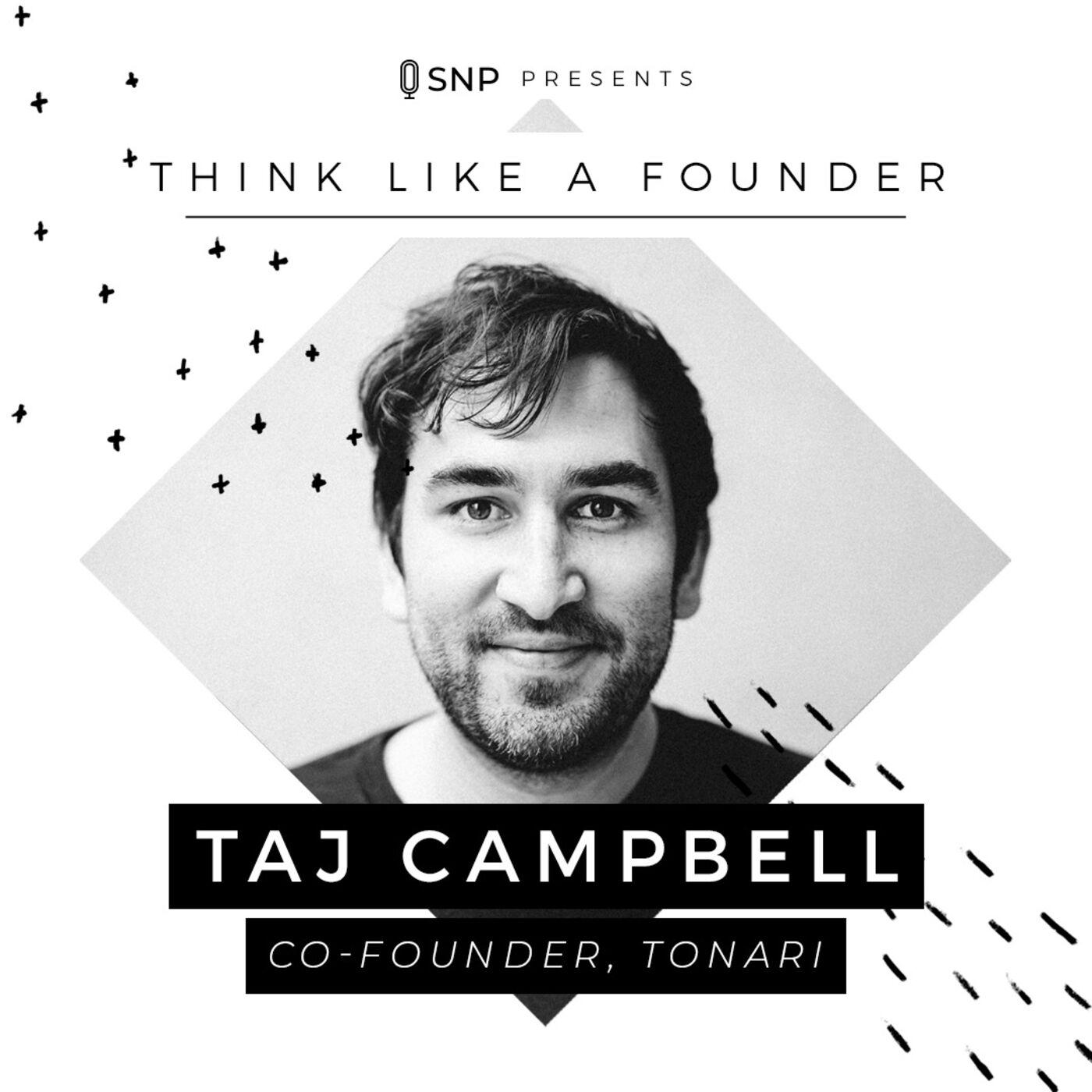 010: Taj Campbell - Co-Founder of Tonari
