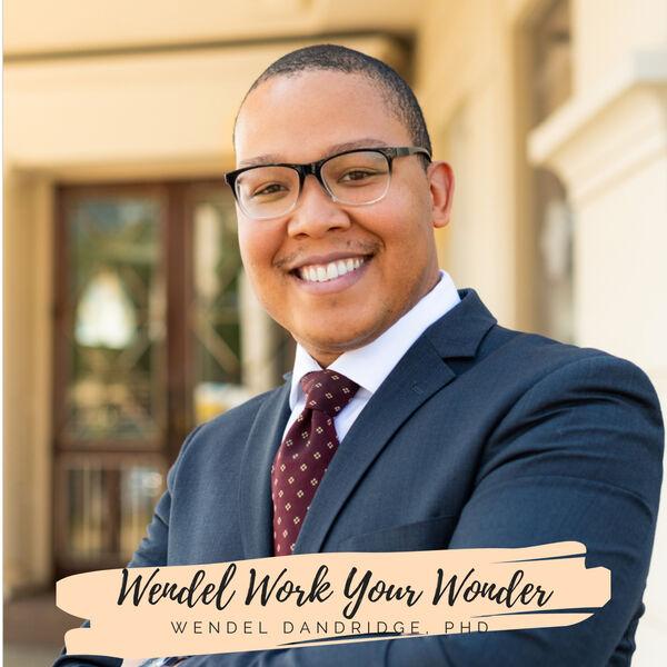 Wendel Work Your Wonder Podcast Artwork Image