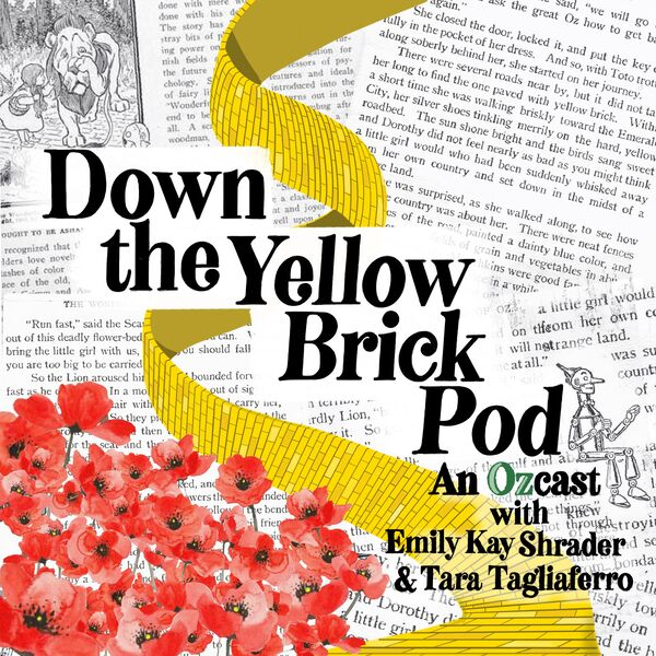 Down the Yellow Brick Pod Podcast Artwork Image