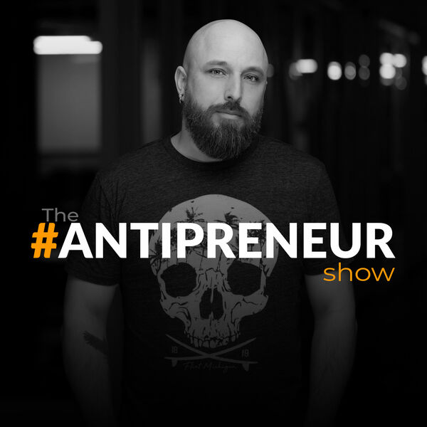 ANTIPRENEUR Podcast Artwork Image