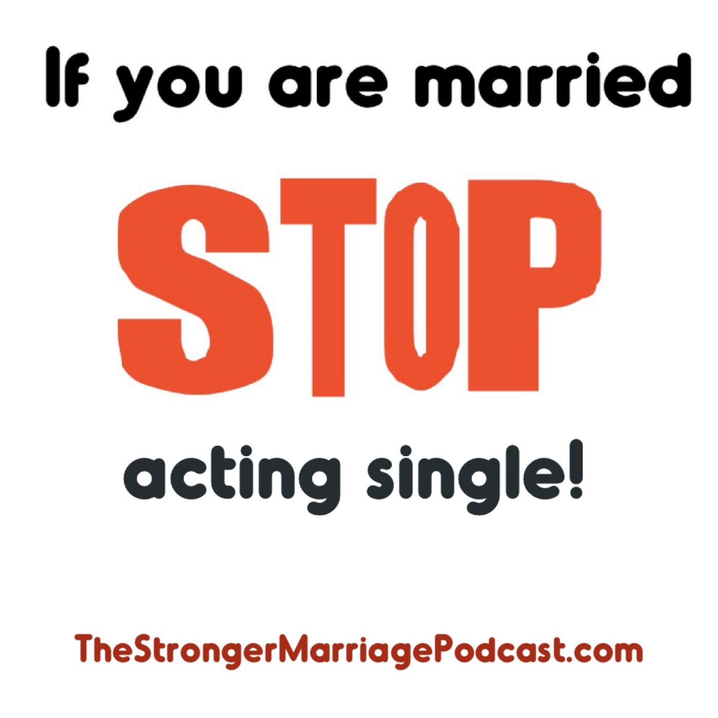 If You're Married STOP ACTING SINGLE