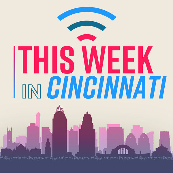 This Week In Cincinnati  Podcast Artwork Image