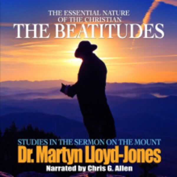 Studies in the Sermon on the Mount by Dr. Martyn Lloyd-Jones Podcast Artwork Image