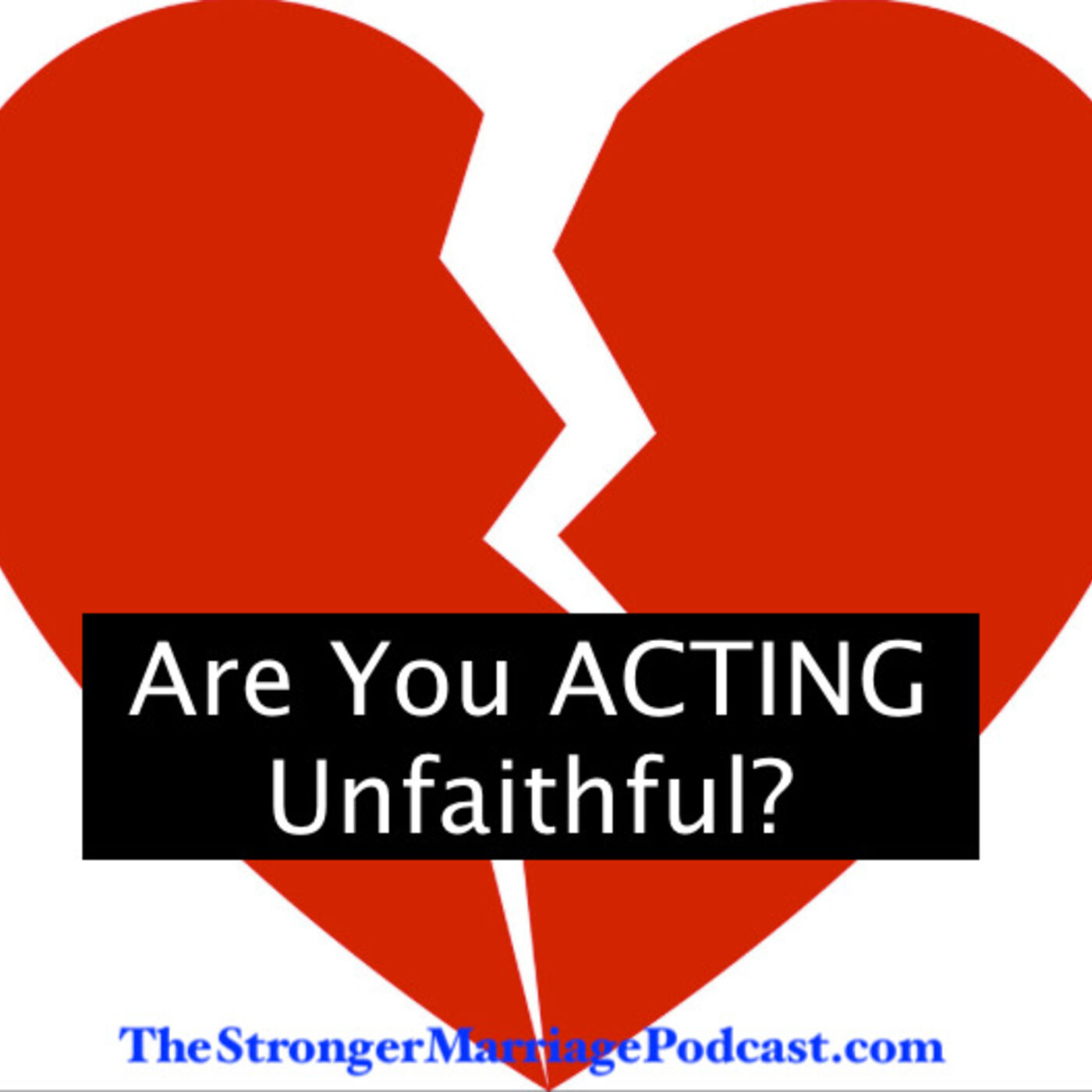 9 WAYS YOU MAY BE ACTING UNFAITHFUL TOWARDS YOUR SPOUSE
