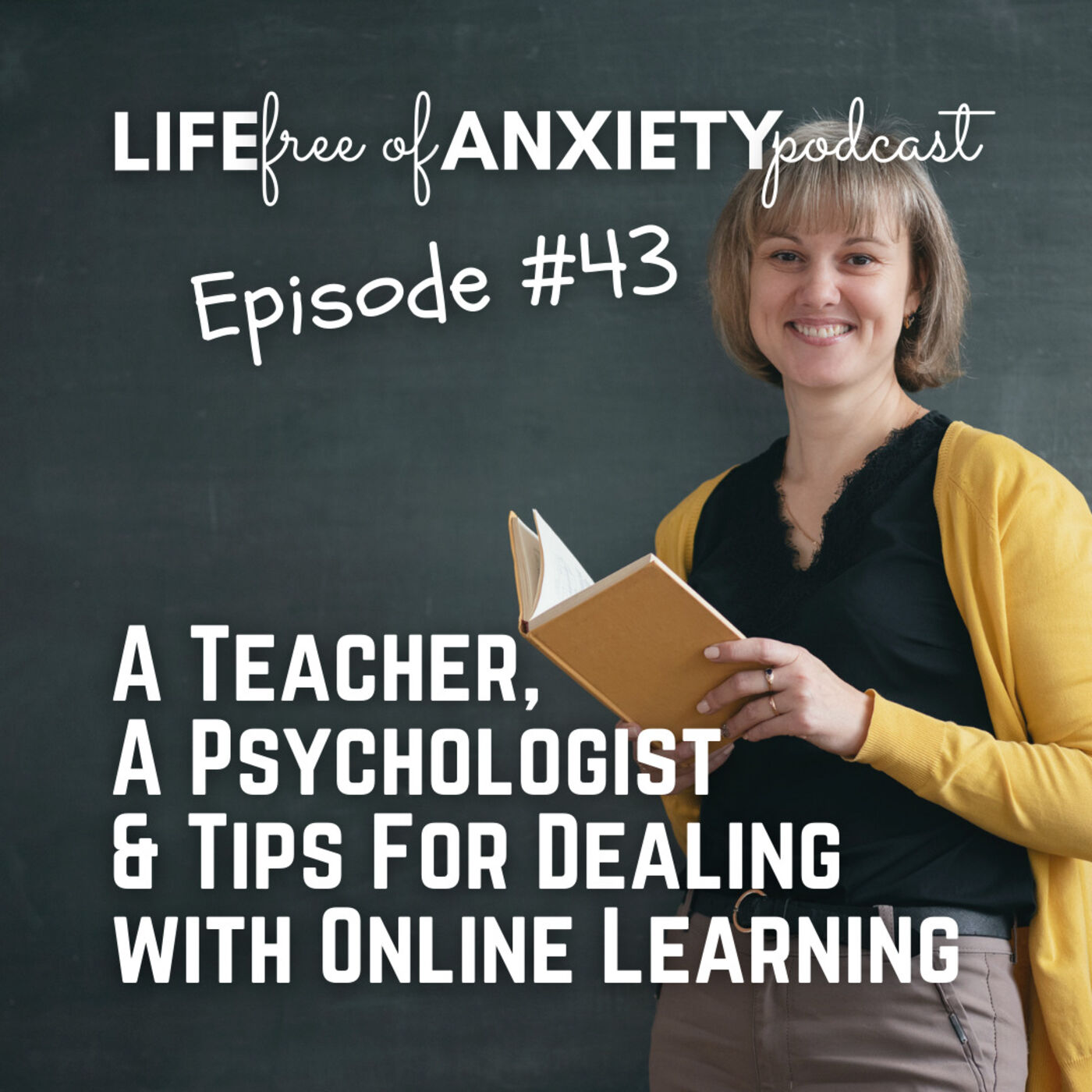 43-A Teacher, A Psychologist, and Tips for Dealing with Online Learning!