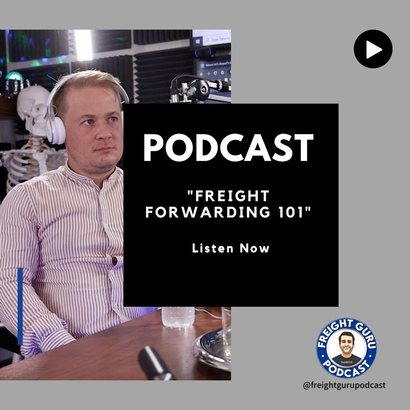 Freight Forwarding 101 - Freight Guru Podcast Ep. 14 PART 2