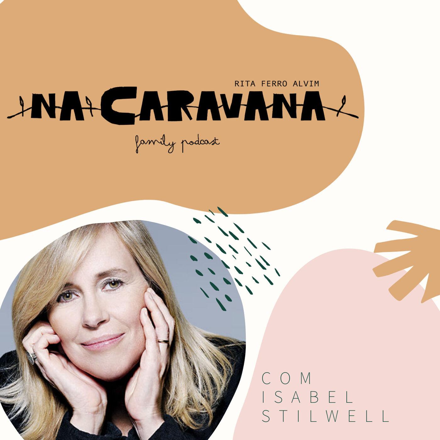 N'A Caravana com Isabel Stilwell #36 Casamento, a conta de telefone e o criador da super mulhe