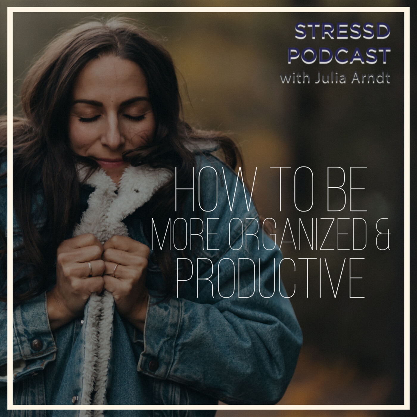 How To Be More Organized & Productive