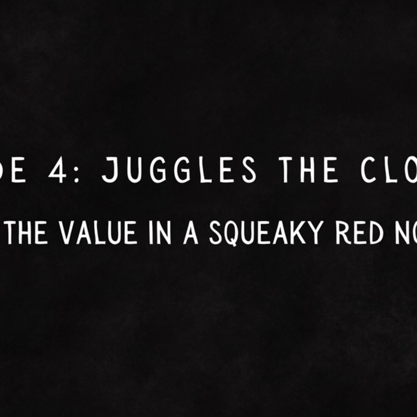 Episode 4: Juggles the Clown