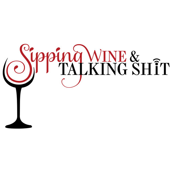 Sipping Wine & Talking Sh*t Podcast Artwork Image