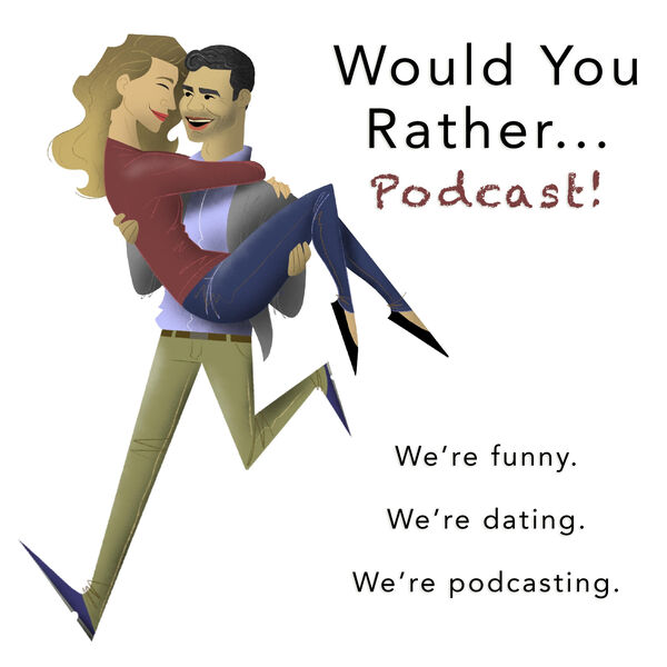 Would You Rather... Podcast! Podcast Artwork Image