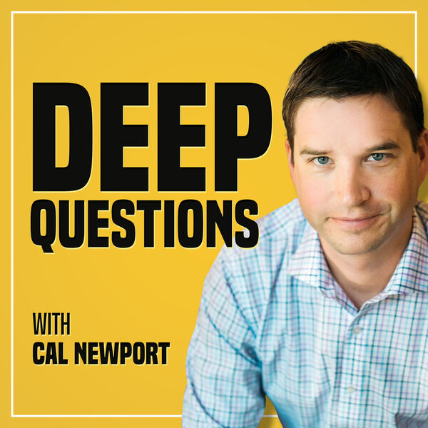 Deep Questions with Cal Newport Podcast Artwork Image