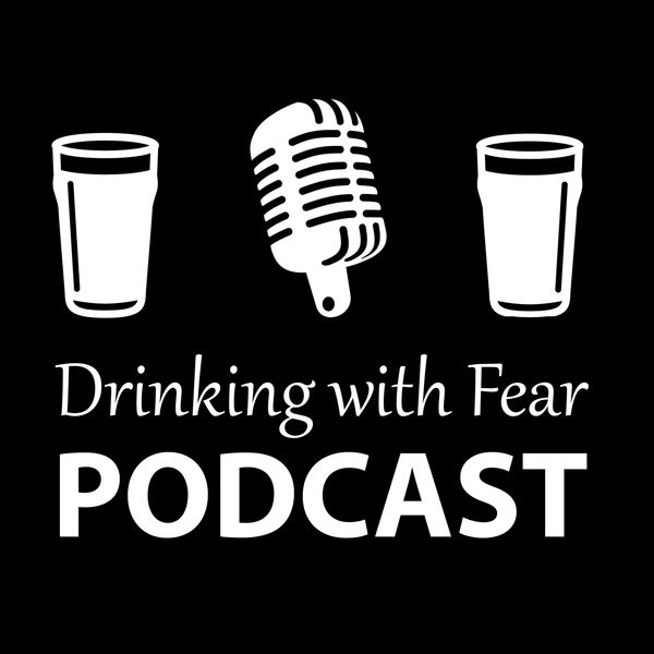 Drinking with Fear Podcast Artwork Image