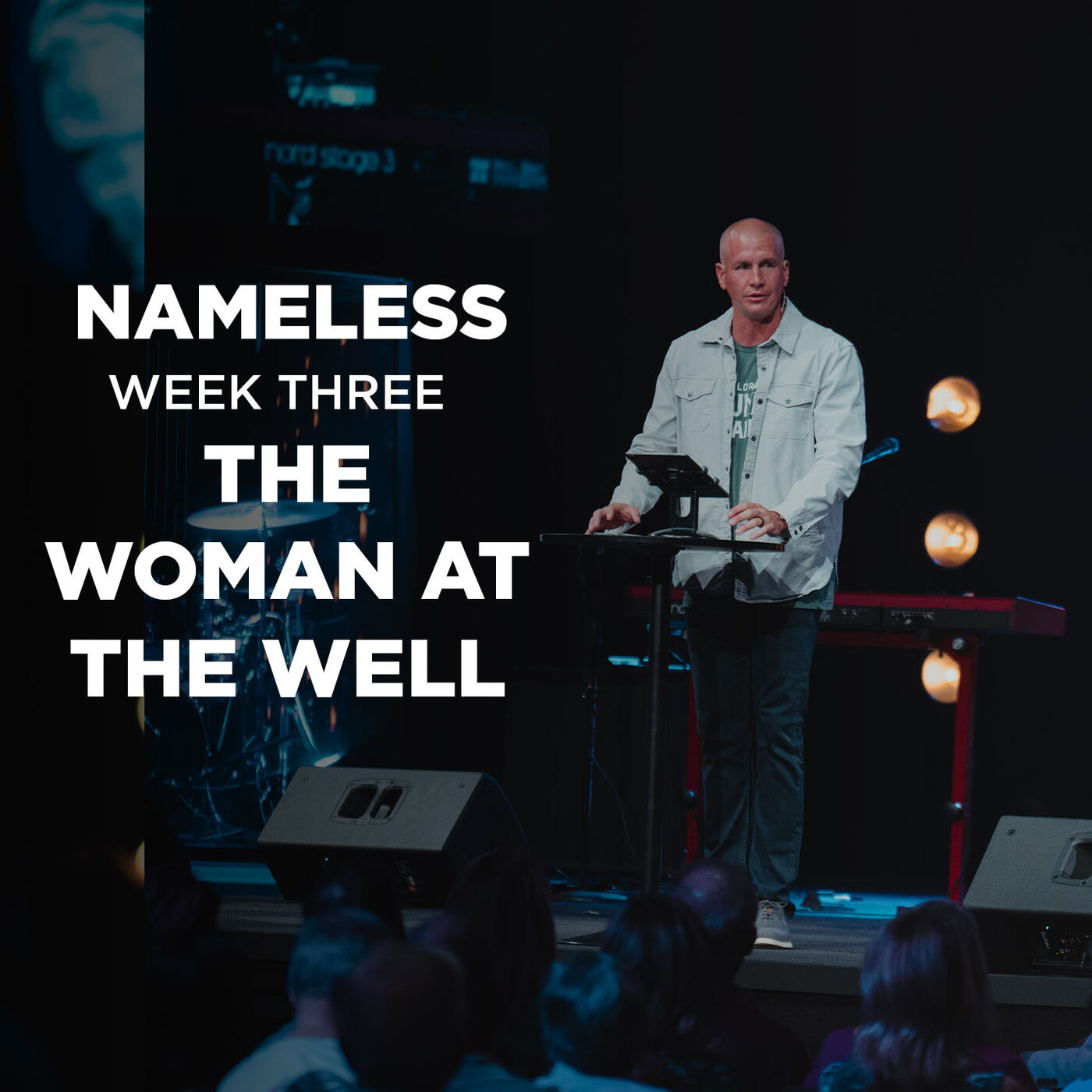 Nameless // Week Three -The Woman at the Well