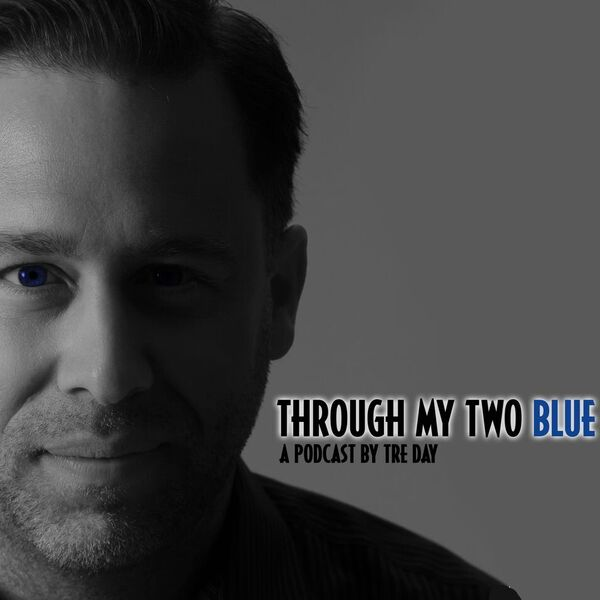Through My Two Blue Podcast Artwork Image