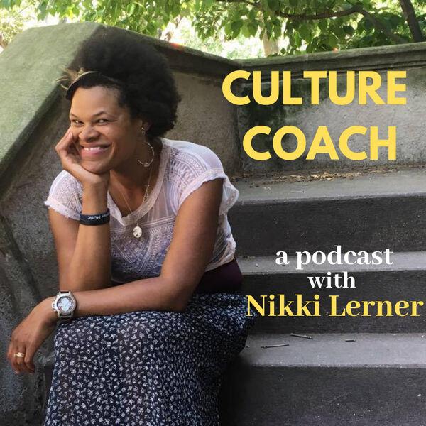 Culture Coach with Nikki Lerner  Podcast Artwork Image