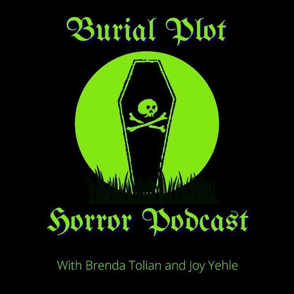 Burial Plot Horror Podcast Podcast Artwork Image
