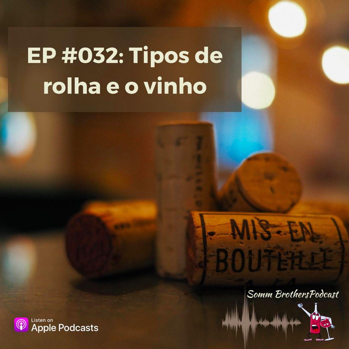 EP #032 - Tipos de rolha e o vinho
