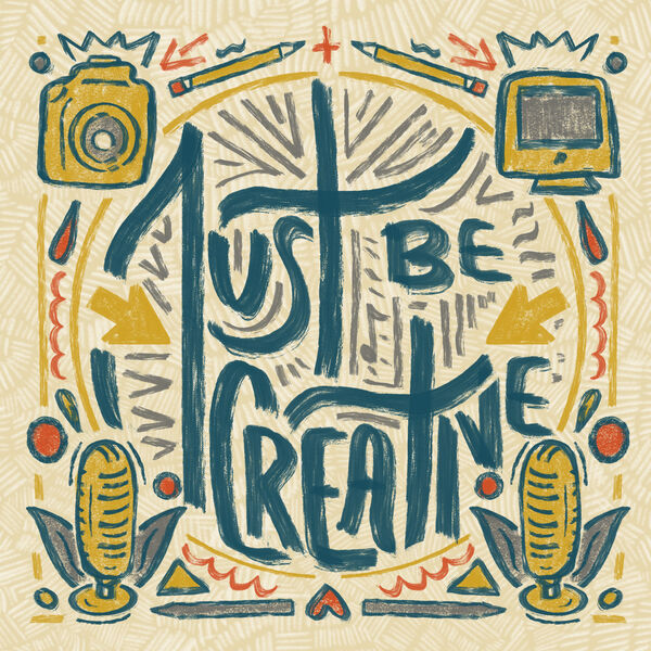 Just Be Creative Podcast Artwork Image