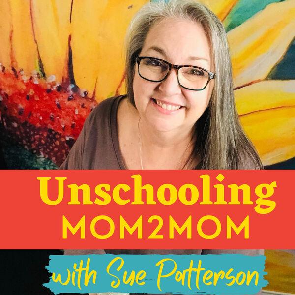 Unschooling Mom2Mom Podcast Artwork Image