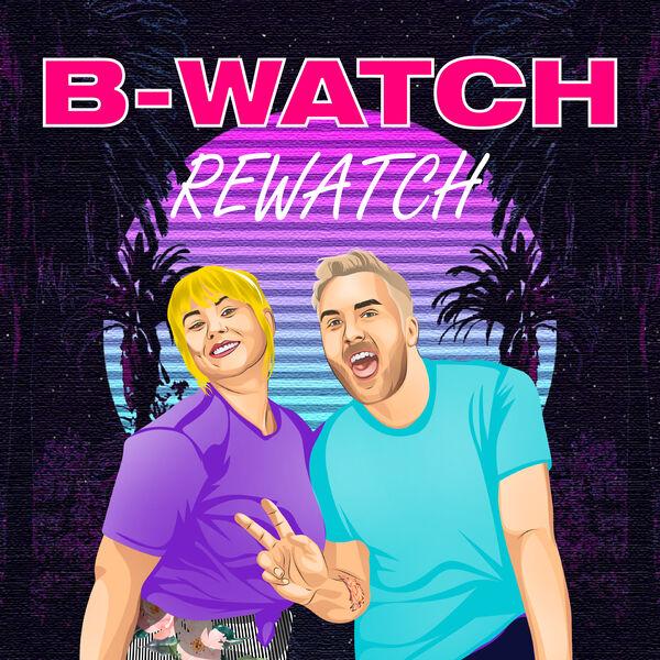 B-Watch Rewatch Podcast Artwork Image
