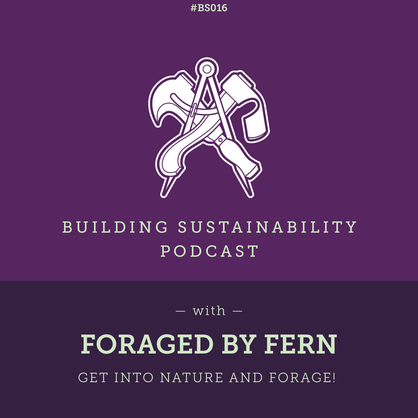 Get into nature and forage! - Foraged by Fern - BS016