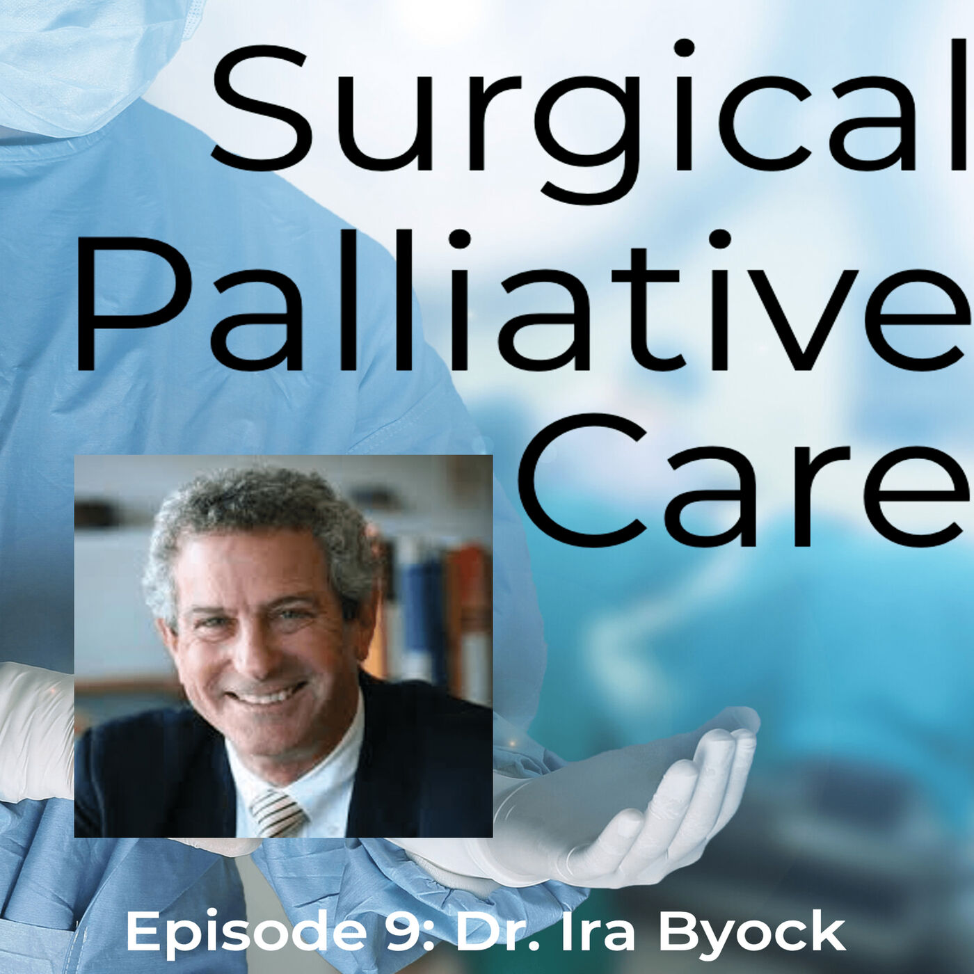 Dr. Ira Byock: National Leader in Palliative Care