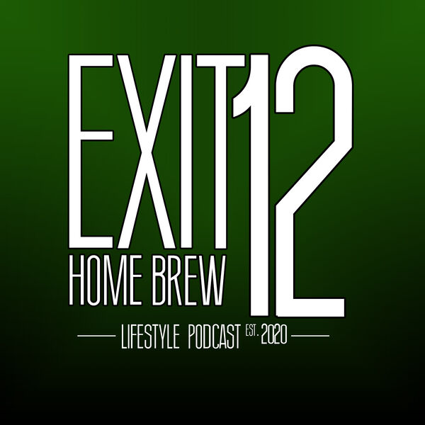 Exit 12 Home Brew & Craft Beer Lifestyle Podcast Podcast Artwork Image