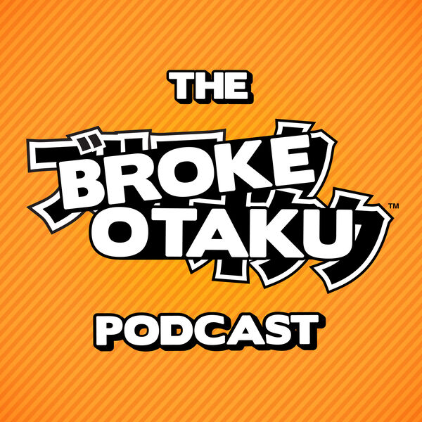 The Broke Otaku Podcast Podcast Artwork Image
