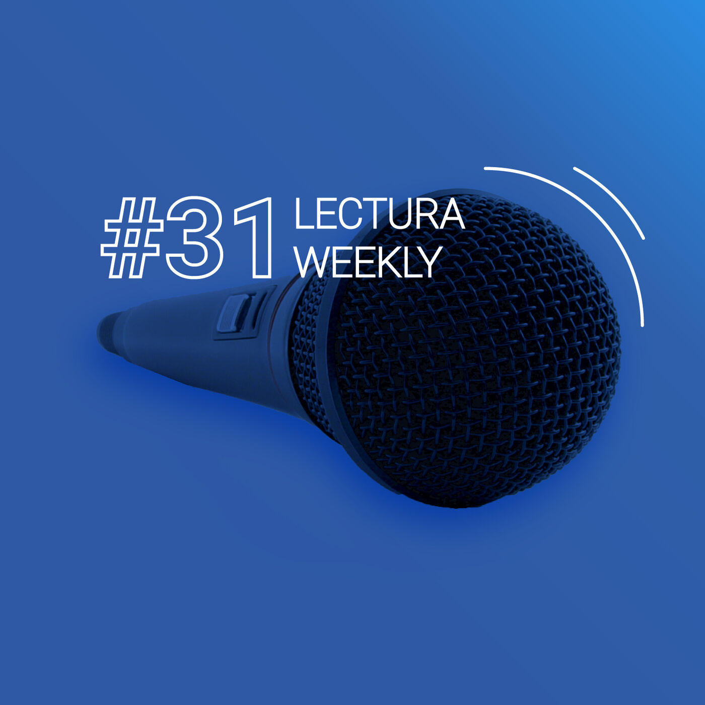 Lectura Weekly Podcasts: Week 31