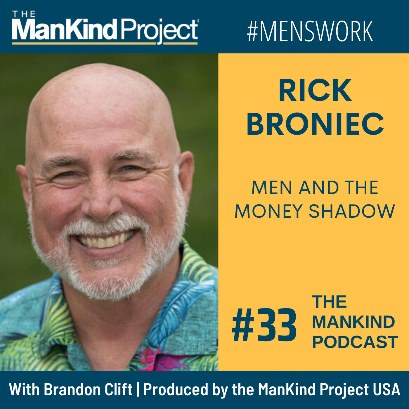 Men and the Money Shadow | Rick Broniec | Ep #033