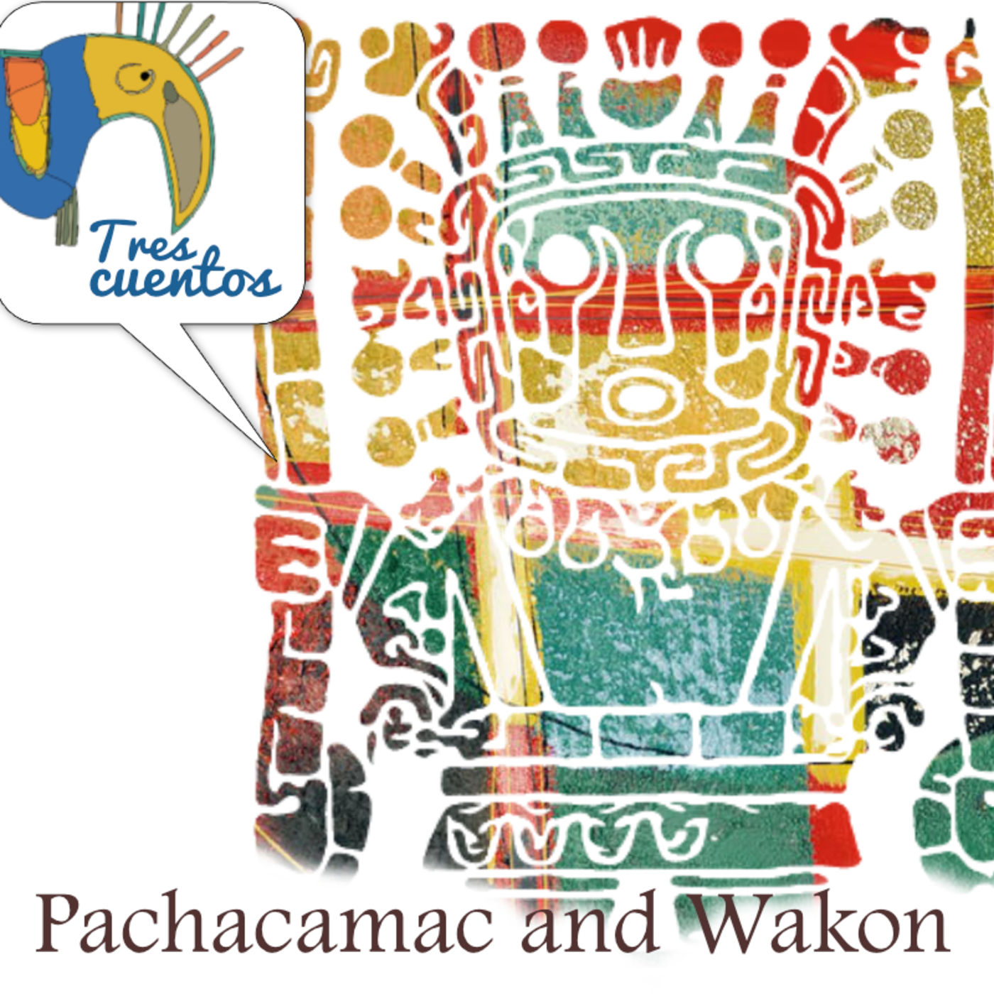 5 - Mythology - Pachacamac and Wakon - Peru