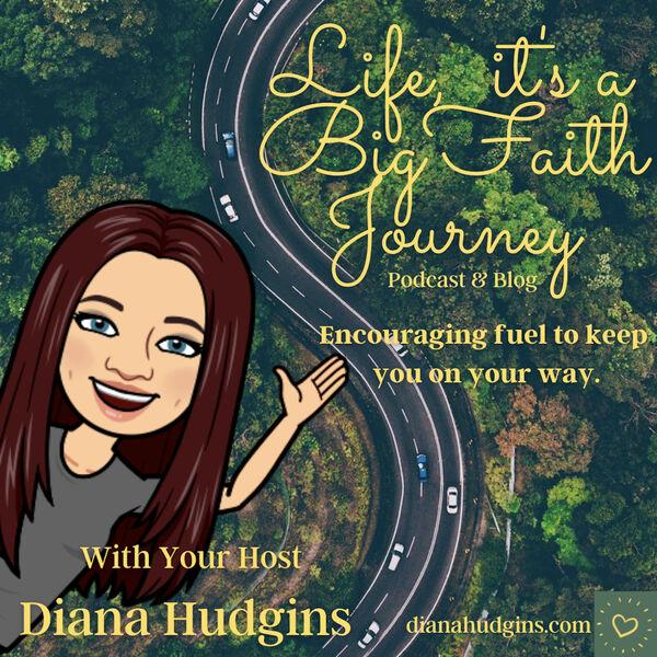 Life, it's a Big Faith Journey  Podcast Artwork Image
