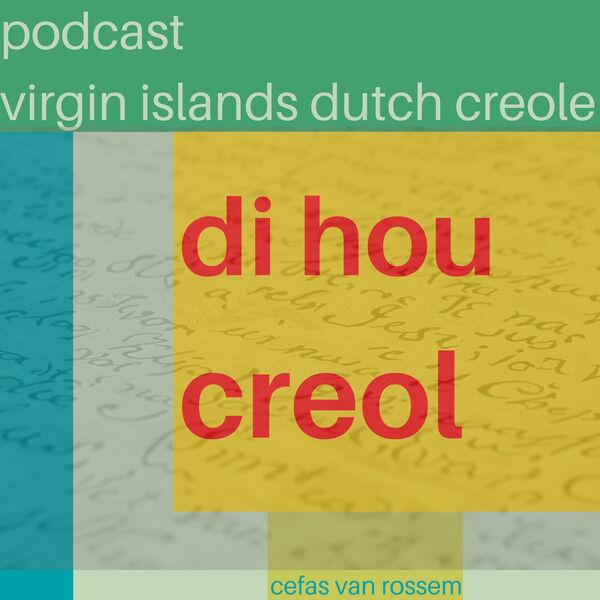 Di hou creol - Podcast over Virgin Islands Dutch Creole Podcast Artwork Image