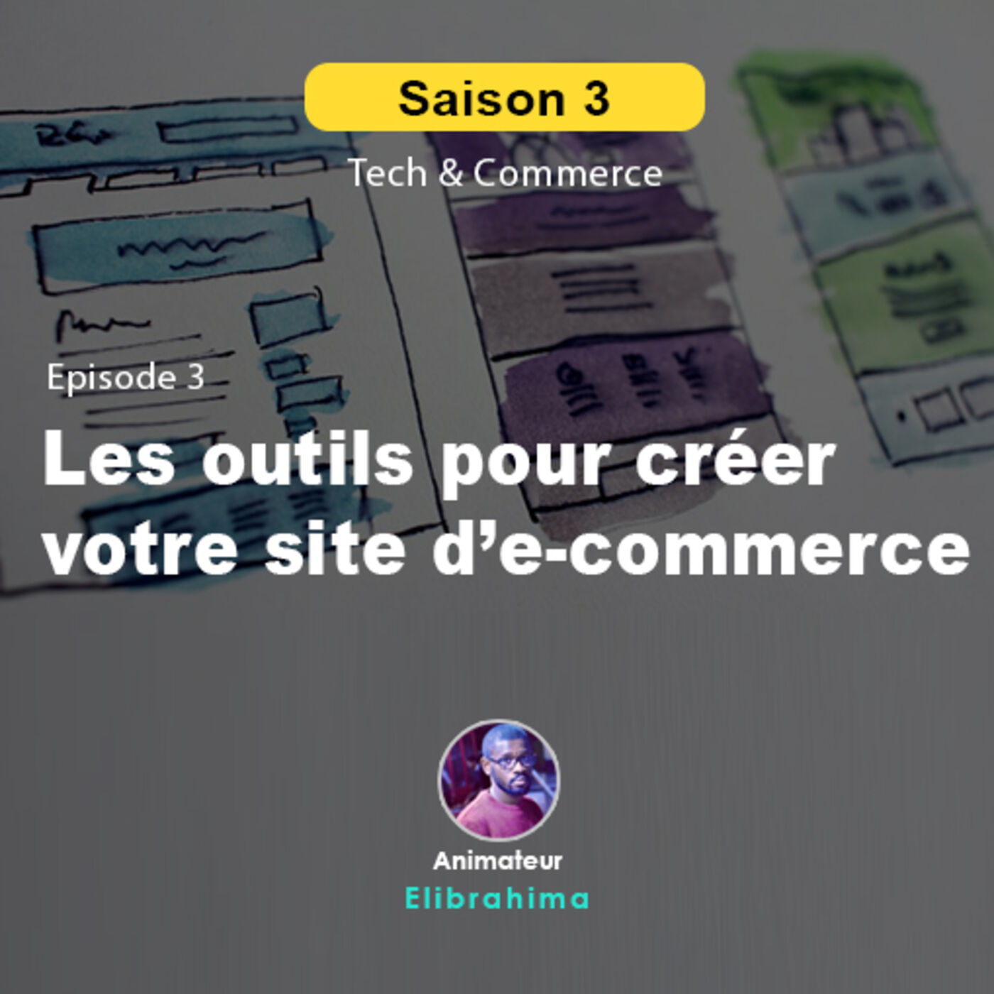 S3E3 - Les outils pour créer votre site de e-commerce