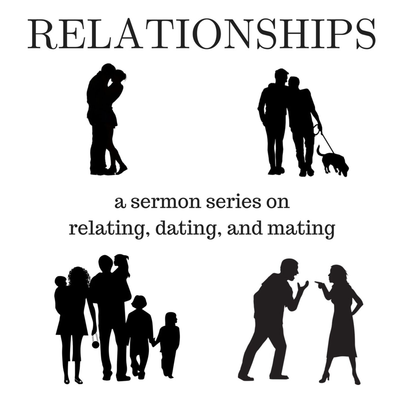 Relating, Dating, Marriage, & Mating.