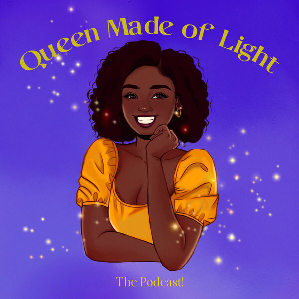 Queen Made of Light- The Podcast! Podcast Artwork Image