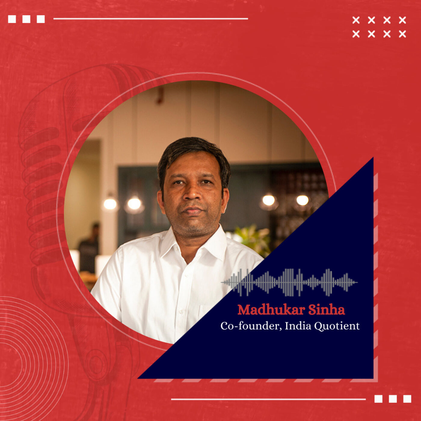 Investing in outliers with Madhukar Sinha, Founder, India Quotient