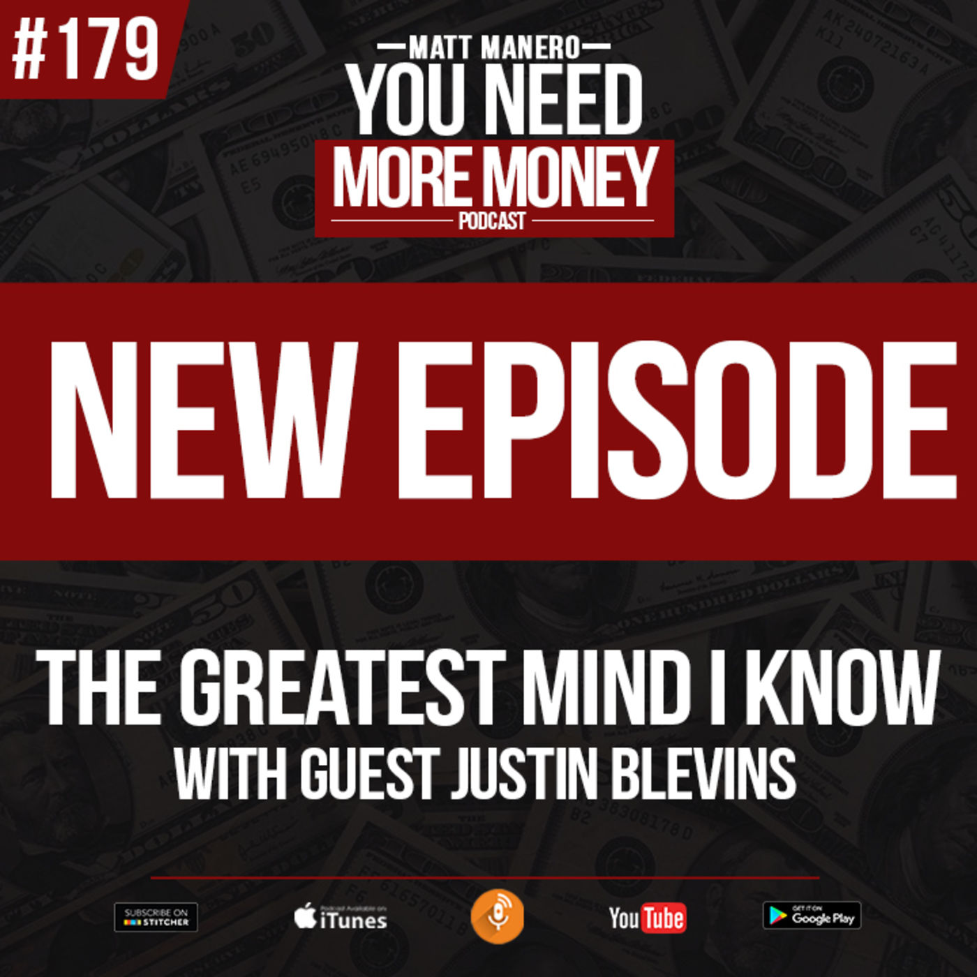 #179 The Greatest Mind I Know with Guest Justin Blevins